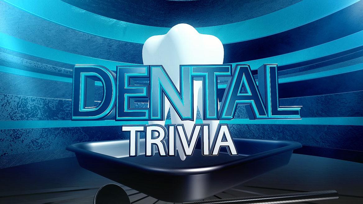 Dental Trivia.