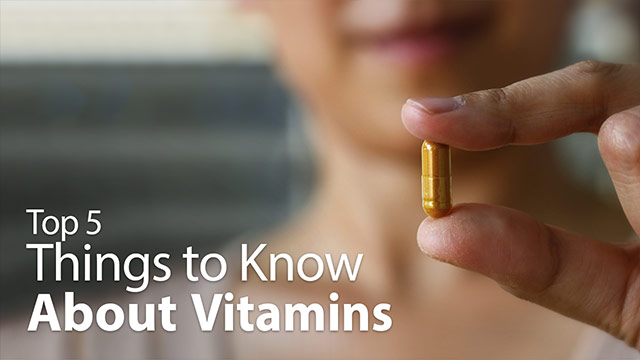 Top 5 Things to Know About Vitamins Video